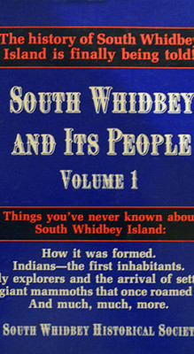 South Whidbey And Its People Volume I